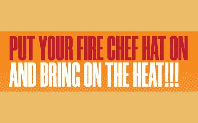 Put Your Fire Chef Hat on and Bring on the Heat!!!